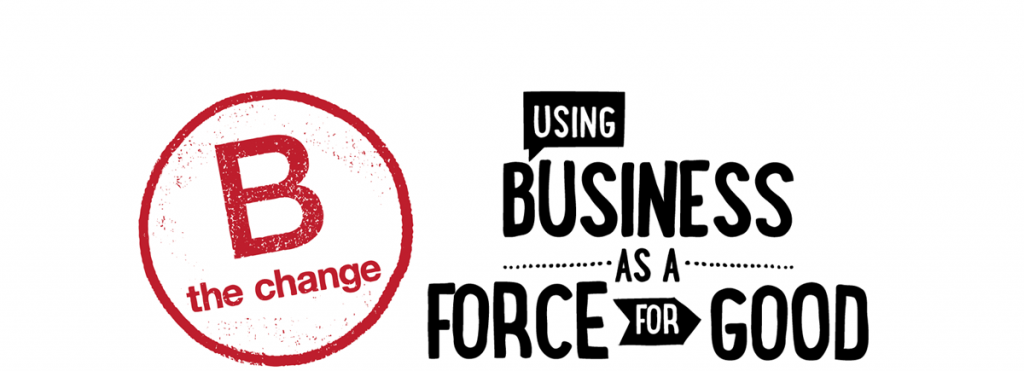 B the Change: Using your business as a force for good!